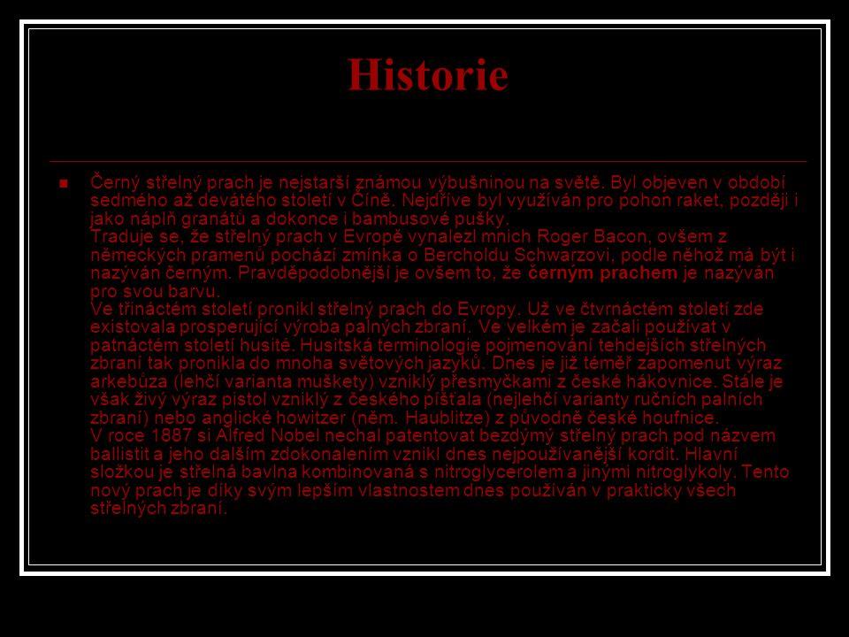 Historie  Černý střelný prach je nejstarší známou výbušninou na světě. Byl objeven v období sedmého až devátého století v Číně. Nejdříve byl využíván