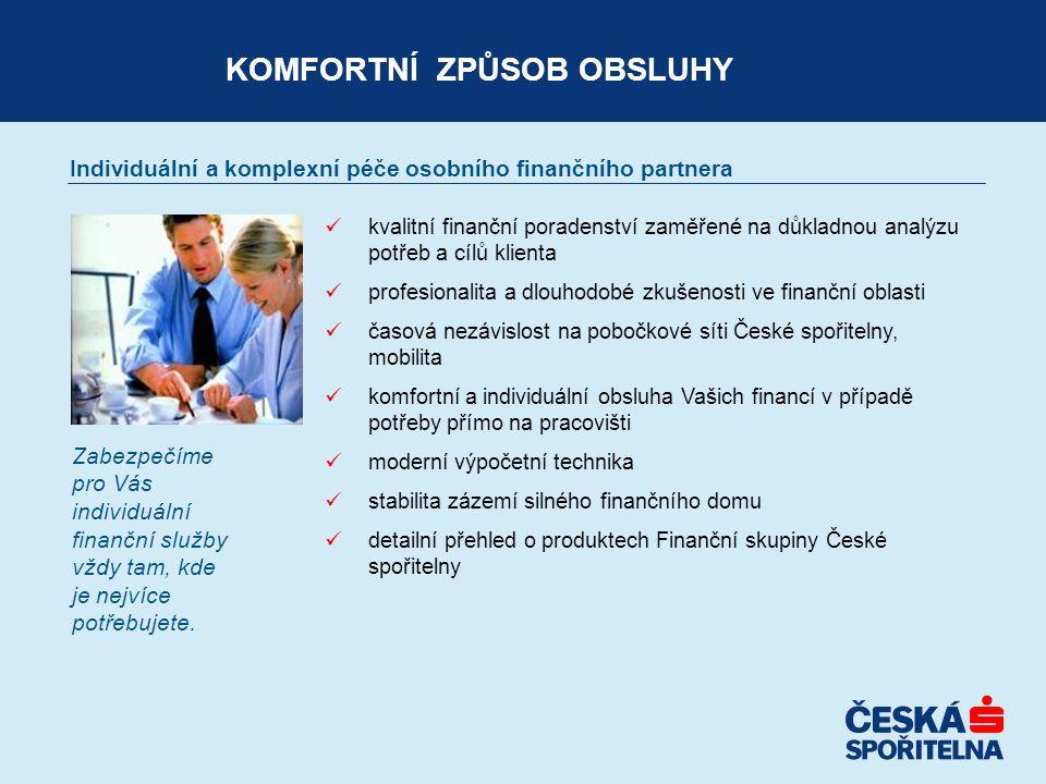  kvalitní finanční poradenství zaměřené na důkladnou analýzu potřeb a cílů klienta  profesionalita a dlouhodobé zkušenosti ve finanční oblasti  čas