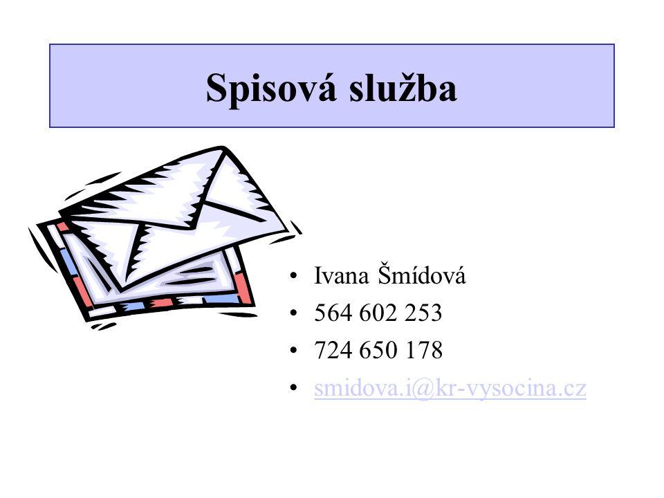 Spisová služba •Ivana Šmídová •564 602 253 •724 650 178 •smidova.i@kr-vysocina.czsmidova.i@kr-vysocina.cz