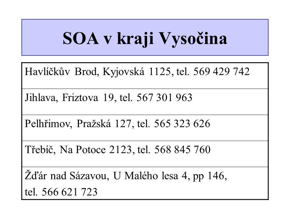 SOA v kraji Vysočina Havlíčkův Brod, Kyjovská 1125, tel. 569 429 742 Jihlava, Friztova 19, tel. 567 301 963 Pelhřimov, Pražská 127, tel. 565 323 626 T
