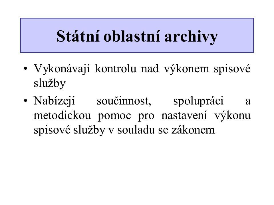 Státní oblastní archivy •Vykonávají kontrolu nad výkonem spisové služby •Nabízejí součinnost, spolupráci a metodickou pomoc pro nastavení výkonu spiso