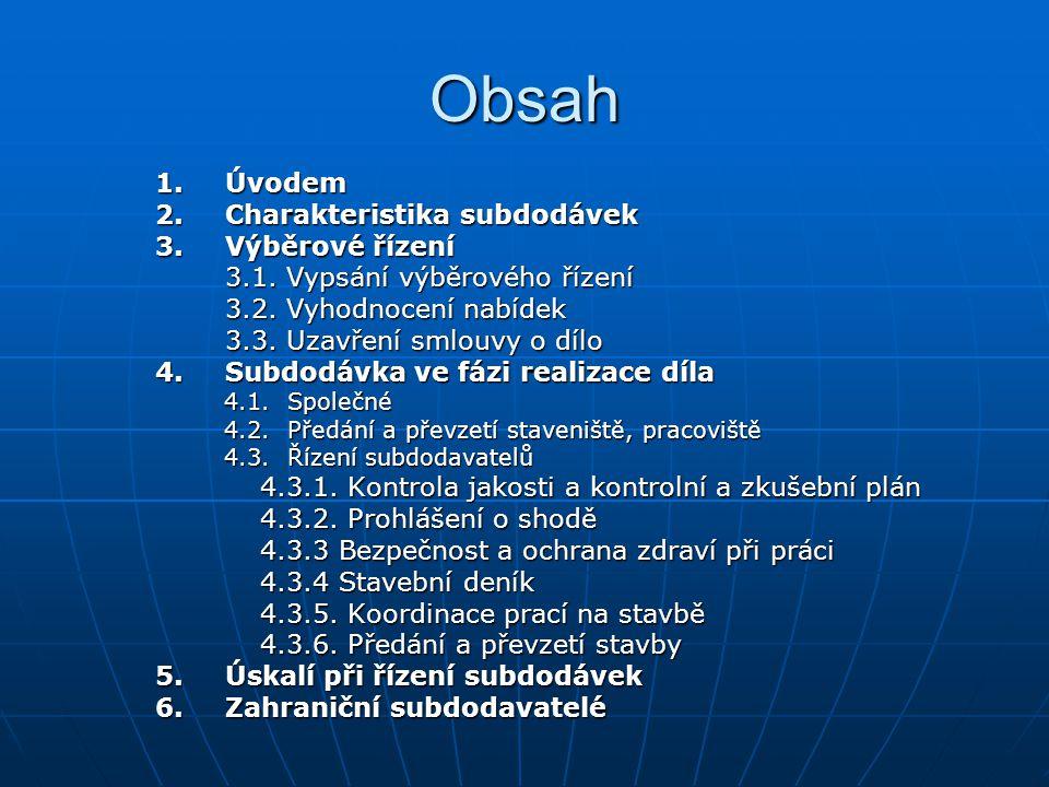 Obsah 1.Úvodem 2.Charakteristika subdodávek 3.Výběrové řízení 3.1.