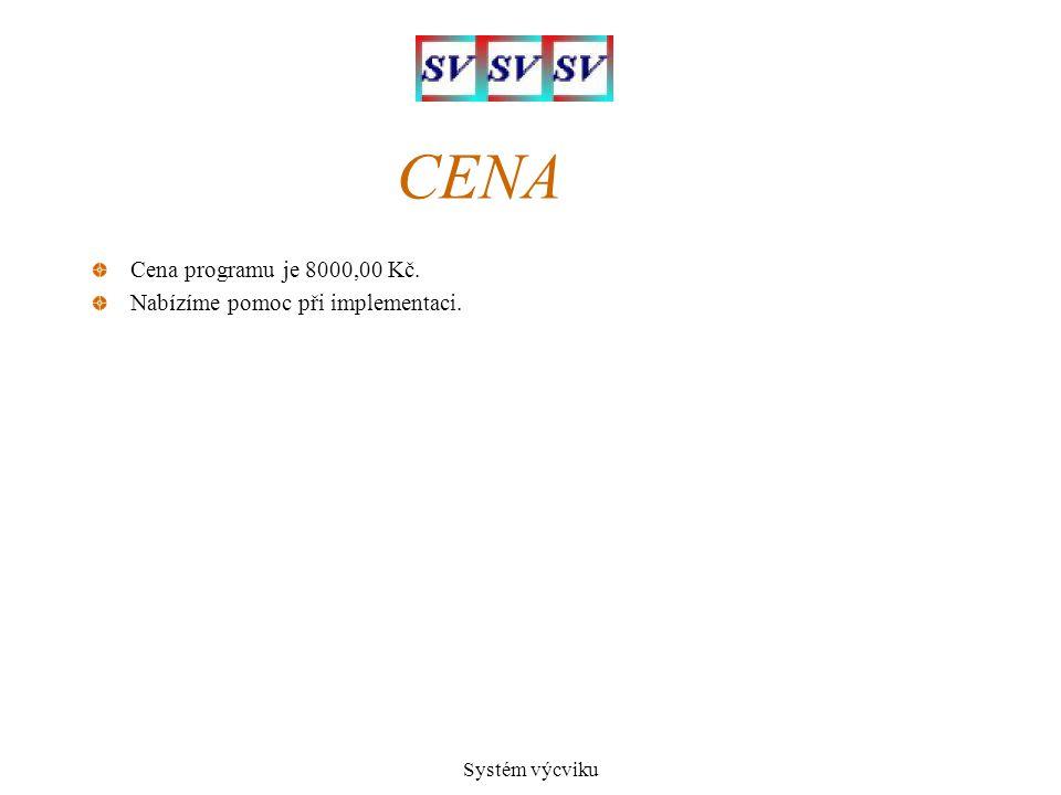 Systém výcviku CENA Cena programu je 8000,00 Kč. Nabízíme pomoc při implementaci.