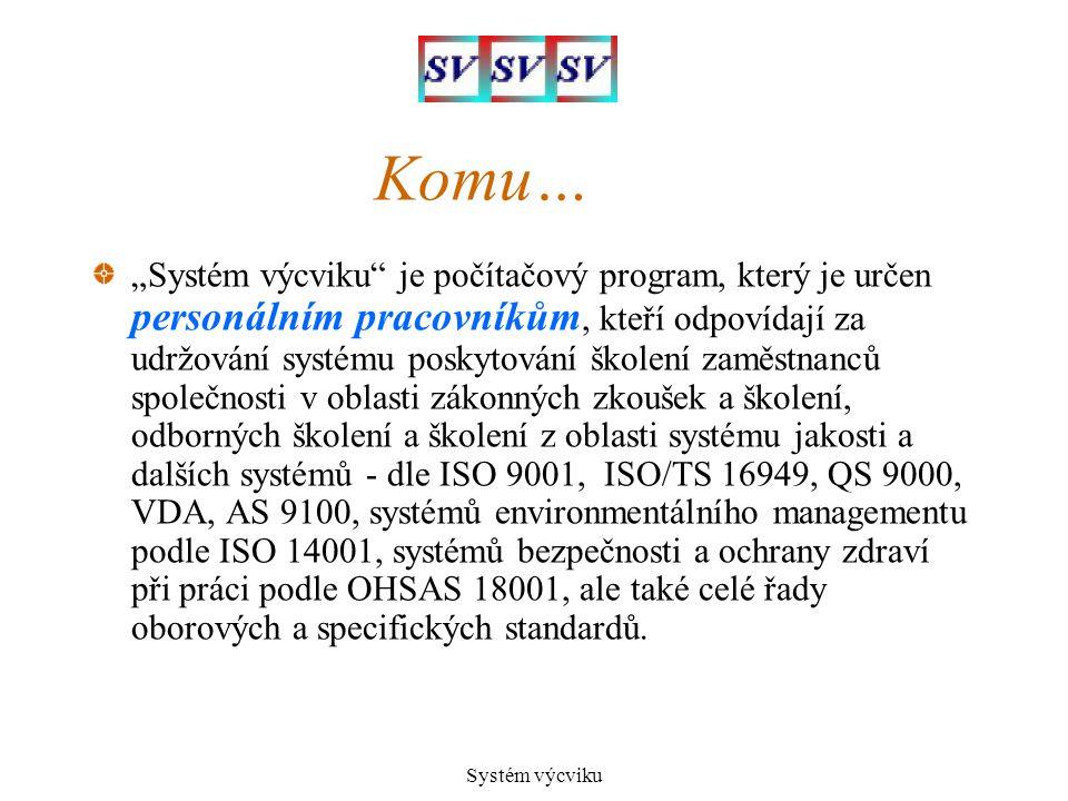 """Systém výcviku Komu… """"Systém výcviku"""" je počítačový program, který je určen personálním pracovníkům, kteří odpovídají za udržování systému poskytování"""