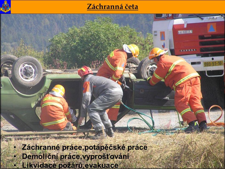 15. ŽENIJNÍ ZÁCHRANNÁ BRIGÁDA Záchranná četa •Záchranné práce,potápěčské práce •Demoliční práce,vyprošťování •Likvidace požárů,evakuace
