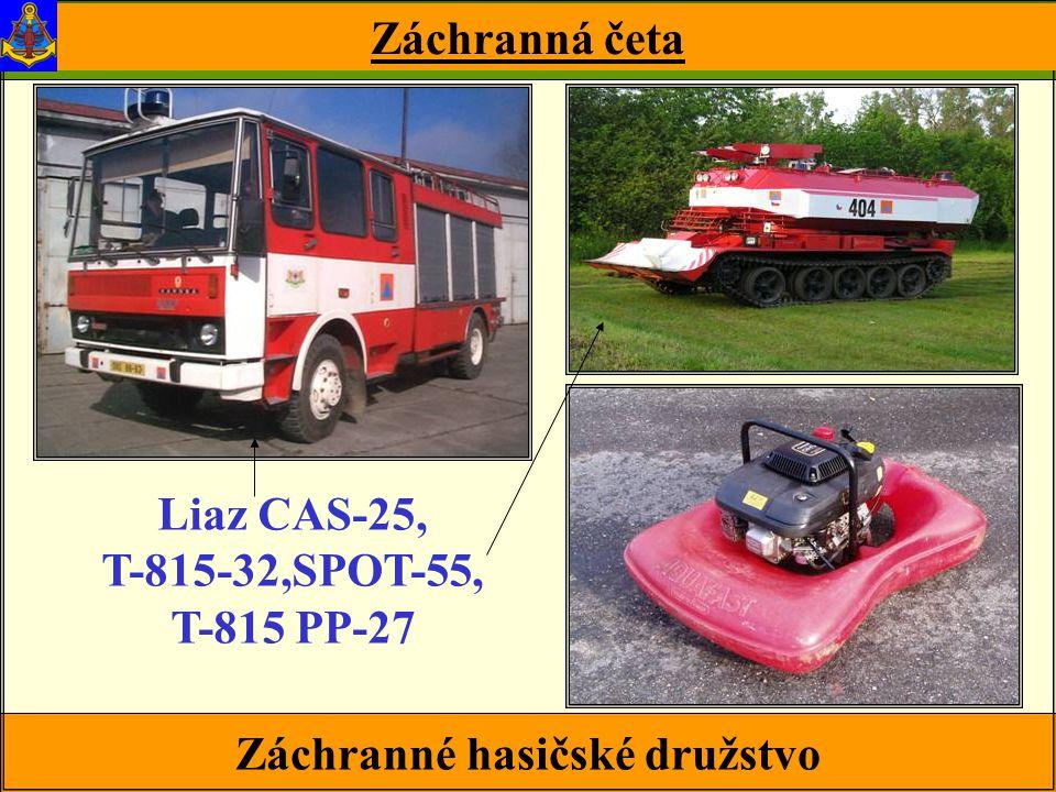 Záchranné hasičské družstvo Záchranná četa Liaz CAS-25, T-815-32,SPOT-55, T-815 PP-27