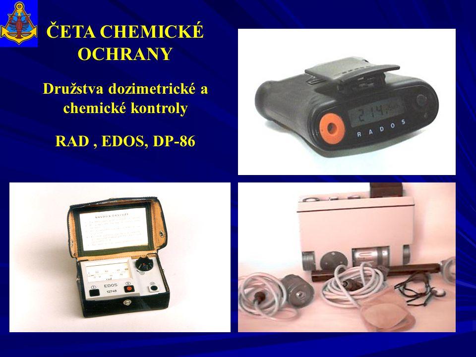 ČETA CHEMICKÉ OCHRANY Družstva dozimetrické a chemické kontroly RAD, EDOS, DP-86