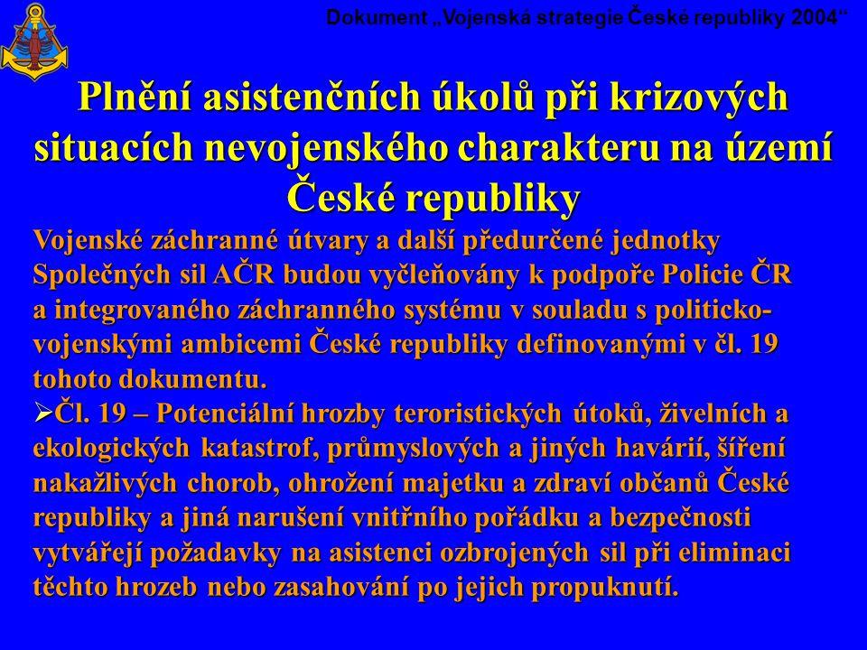 Plnění asistenčních úkolů při krizových situacích nevojenského charakteru na území České republiky Vojenské záchranné útvary a další předurčené jednot