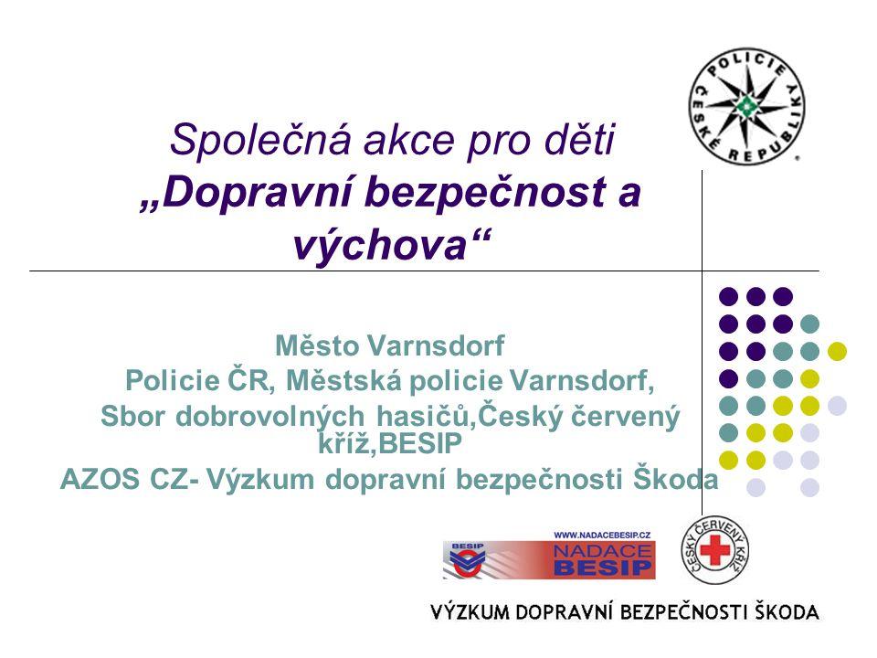  Škoda Auto vytvořila projekt Výzkum dopravní bezpečnosti, v roce 2008 bude probíhat především v severních Čechách  nabízejí účast na akcích  další partneři : BESIP, veřejná správa, média, neziskovky, firmy, apod.