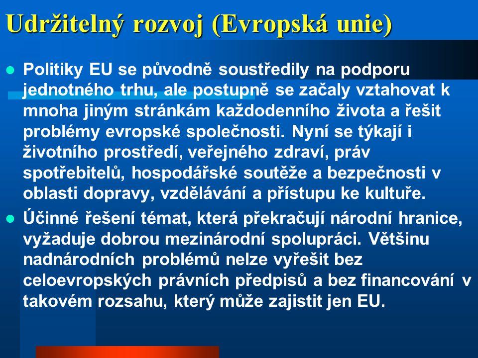 Udržitelný rozvoj (Evropská unie)  Amsterodamská smlouva reagovala na obavy občanů a dala EU mnohem větší pravomoci a odpovědnosti například ve zdravotnictví a ochraně spotřebitelů.