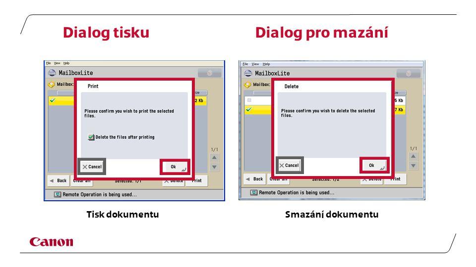 Dialog tisku Dialog pro mazání Tisk dokumentu Smazání dokumentu