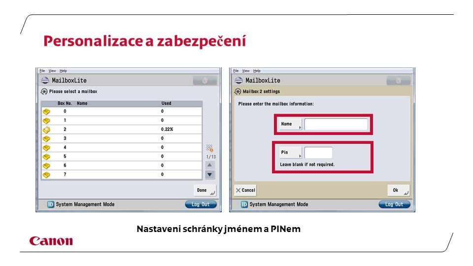 Personalizace a zabezpe č ení Nastaveni schránky jménem a PINem