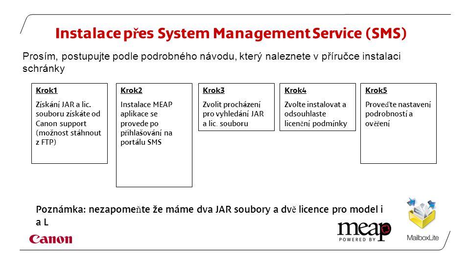 Instalace p ř es System Management Service (SMS) Krok1 Získání JAR a lic.