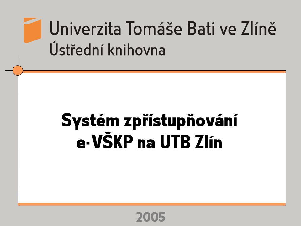 2005 Systém zpřístupňování e-VŠKP na UTB Zlín