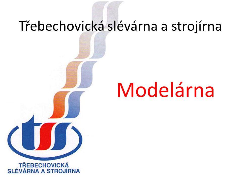 Třebechovická slévárna a strojírna Modelárna