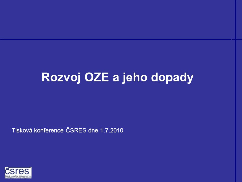 Rozvoj OZE a jeho dopady Tisková konference ČSRES dne 1.7.2010