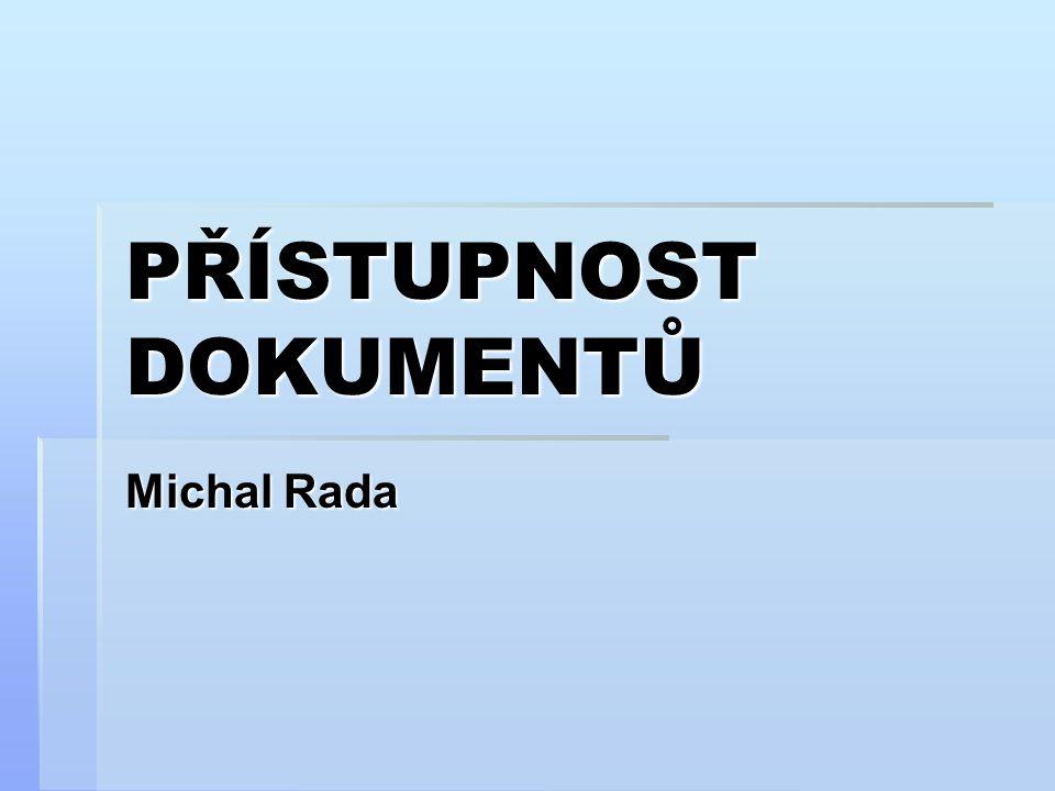 PŘÍSTUPNOST DOKUMENTŮ Michal Rada