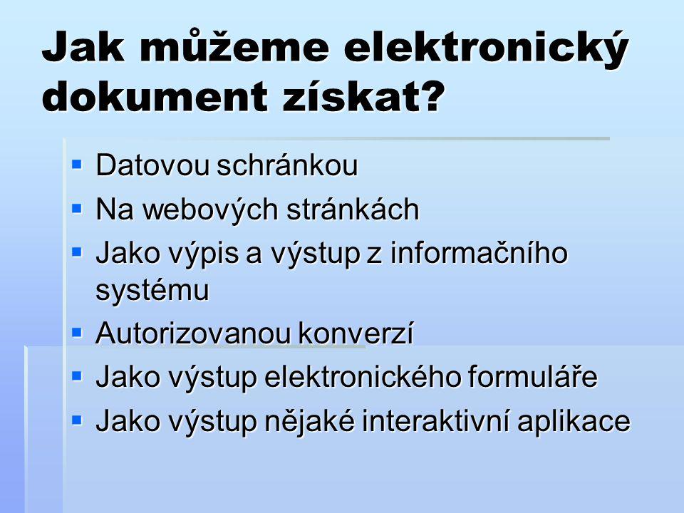 Jak můžeme elektronický dokument získat.