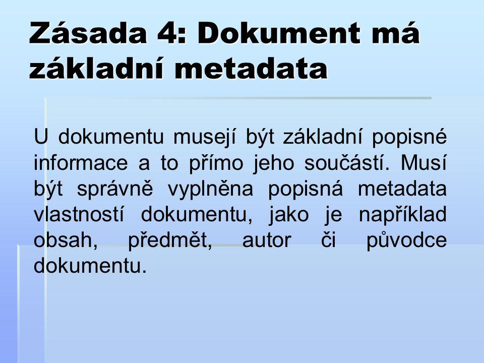 Zásada 4: Dokument má základní metadata U dokumentu musejí být základní popisné informace a to přímo jeho součástí.