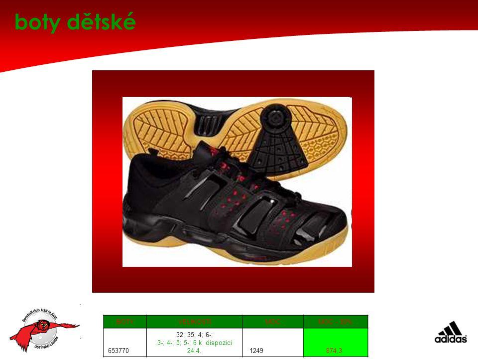 boty dětské BOTYVELIKOSTIMOCMOC - 30% 653770 32; 35; 4; 6-; 3-; 4-; 5; 5-; 6 k dispozici 24.4.
