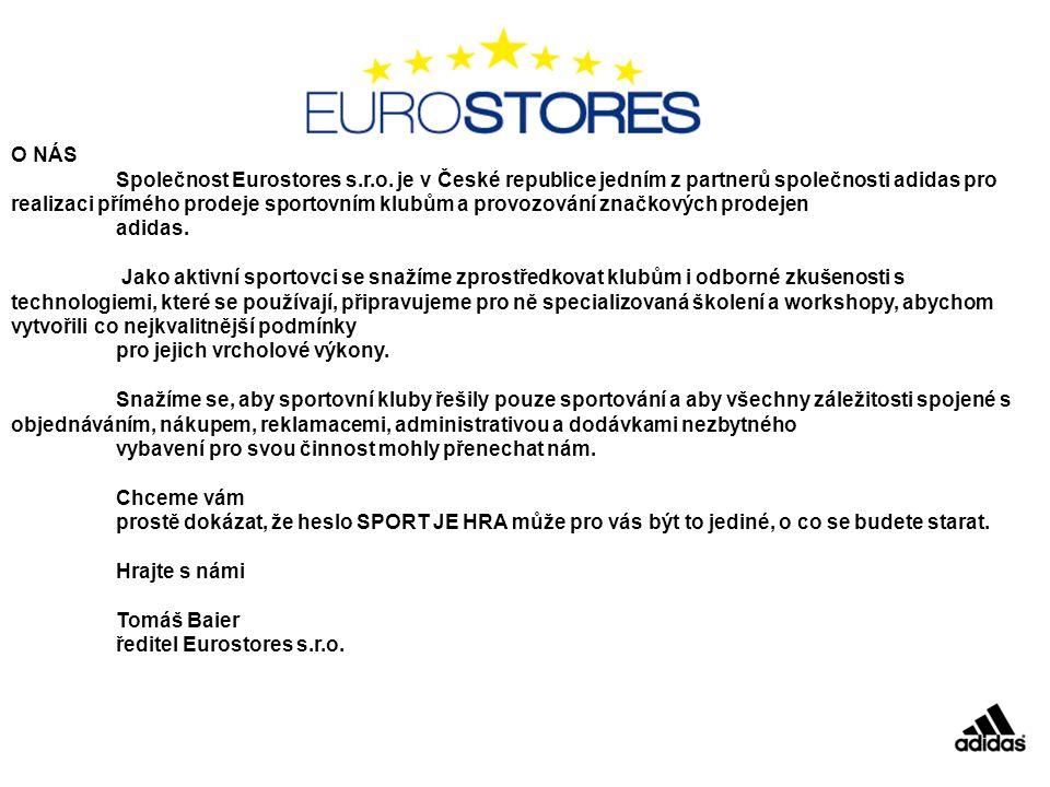 O NÁS Společnost Eurostores s.r.o. je v České republice jedním z partnerů společnosti adidas pro realizaci přímého prodeje sportovním klubům a provozo