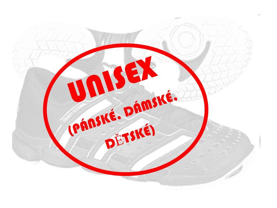 UNISEX (PÁNSKÉ, DÁMSKÉ, D Ě TSKÉ)