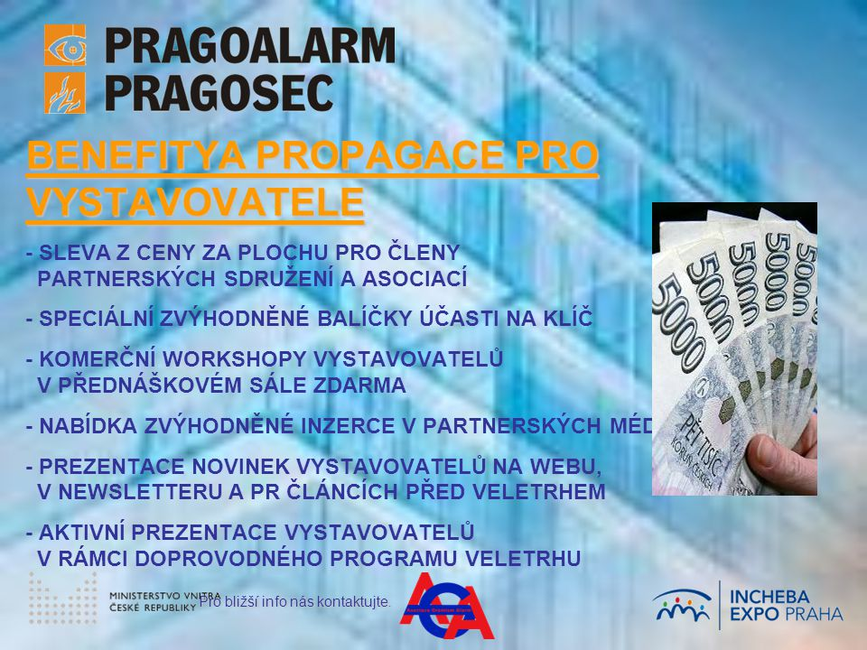 BENEFITYA PROPAGACE PRO VYSTAVOVATELE Pro bližší info nás kontaktujte.