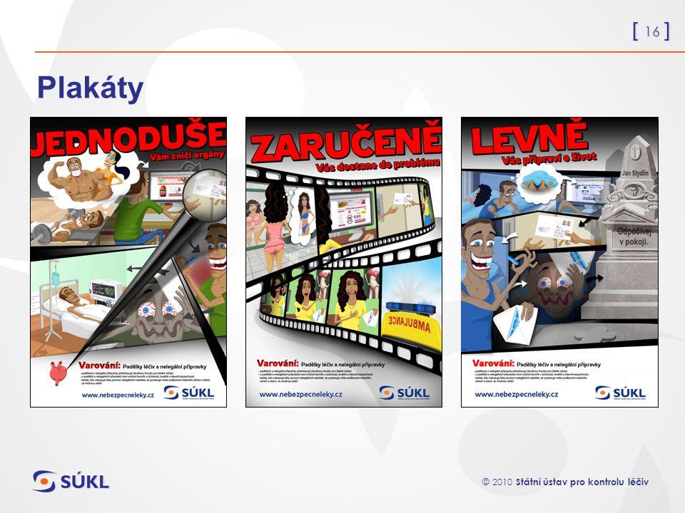 [ 16 ] © 2010 Státní ústav pro kontrolu léčiv Plakáty
