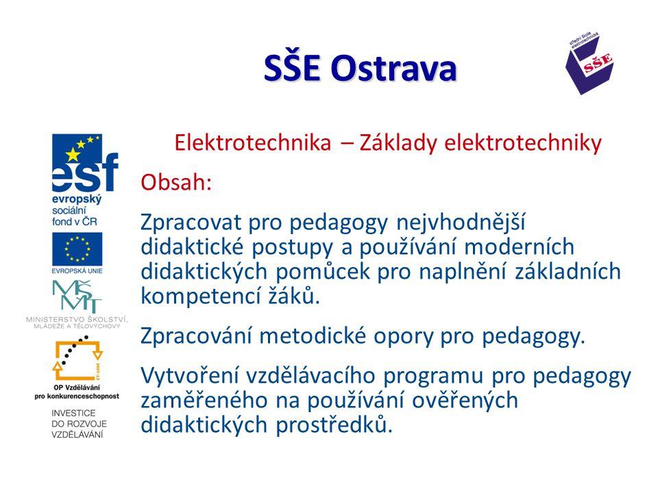 Elektrotechnika – Základy elektrotechniky Výstup: V písemné formě zpracovaný (elektronické formě) učební text pro pedagogy.