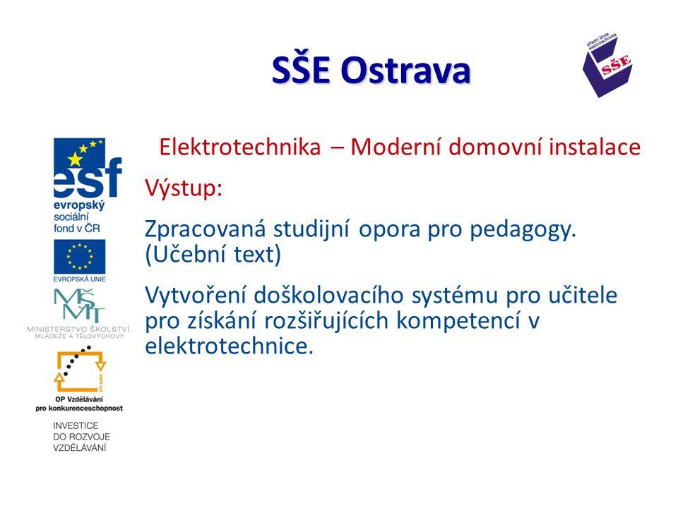 Elektrotechnika – Moderní domovní instalace Výstup: Zpracovaná studijní opora pro pedagogy.