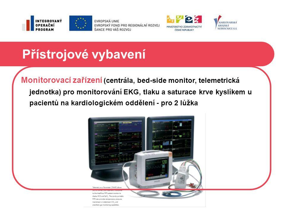 Přístrojové vybavení Monitorovací zařízení (centrála, bed-side monitor, telemetrická jednotka) pro monitorování EKG, tlaku a saturace krve kyslíkem u