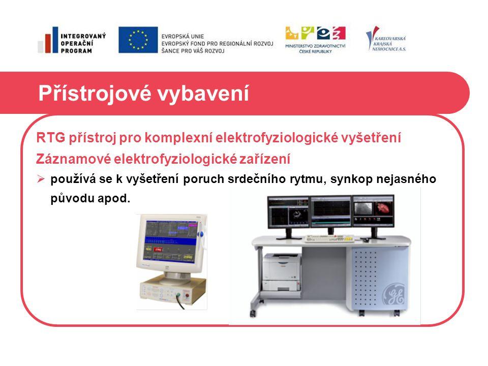 Přístrojové vybavení RTG přístroj pro komplexní elektrofyziologické vyšetření Záznamové elektrofyziologické zařízení  používá se k vyšetření poruch s