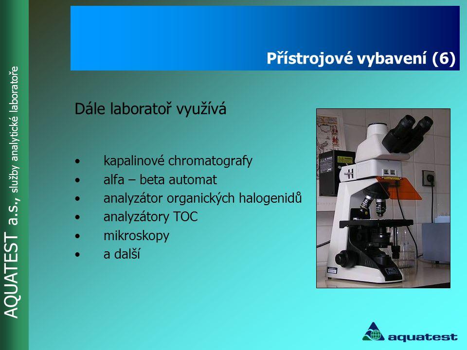 AQUATEST a.s., služby analytické laboratoře Dále laboratoř využívá Přístrojové vybavení (6) •kapalinové chromatografy •alfa – beta automat •analyzátor