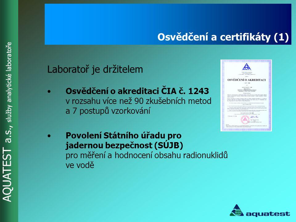 AQUATEST a.s., služby analytické laboratoře Laboratoř je začleněna do vnitropodnikového systému řízení jakosti vybudovaného v souladu s požadavky normy ISO 9001, ISO 14001 a OHSAS 18001 Osvědčení a certifikáty (2)