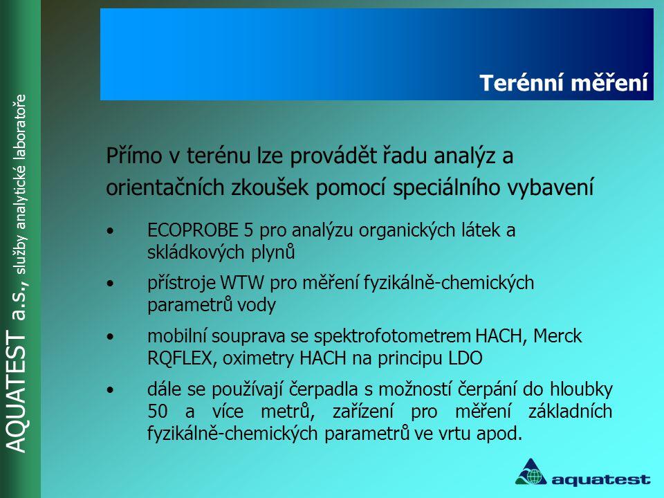 AQUATEST a.s., služby analytické laboratoře Zavedené metody odpovídají normám ČSN, ČSN ISO, ČSN EN, ČSN EN ISO, DIN, EPA aj.