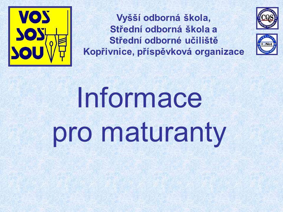 Informace pro maturanty Vyšší odborná škola, Střední odborná škola a Střední odborné učiliště Kopřivnice, příspěvková organizace