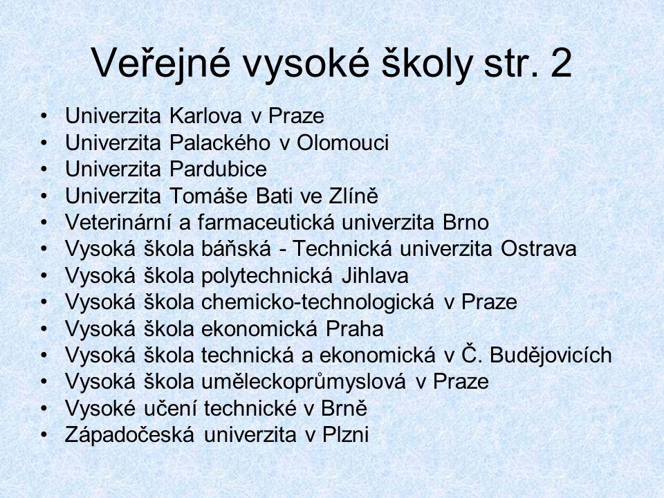 Veřejné vysoké školy str. 2 •Univerzita Karlova v Praze •Univerzita Palackého v Olomouci •Univerzita Pardubice •Univerzita Tomáše Bati ve Zlíně •Veter