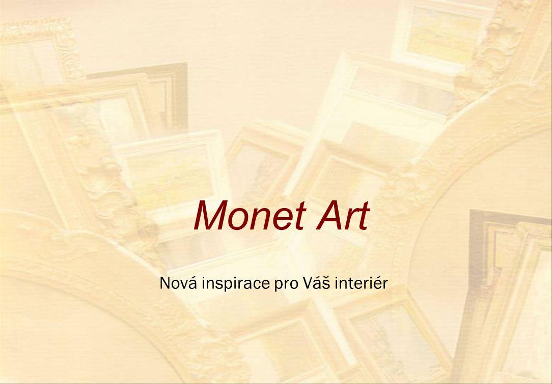 Monet Art Nová inspirace pro Váš interiér