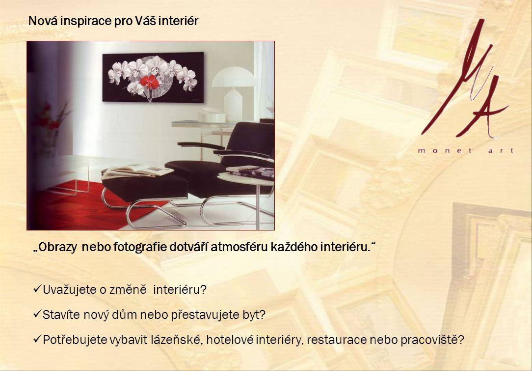  Uvažujete o změně interiéru?  Stavíte nový dům nebo přestavujete byt?  Potřebujete vybavit lázeňské, hotelové interiéry, restaurace nebo pracovišt