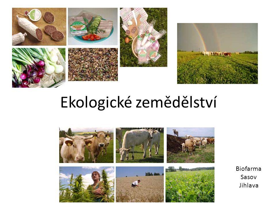 Ekologické zemědělství Biofarma Sasov Jihlava