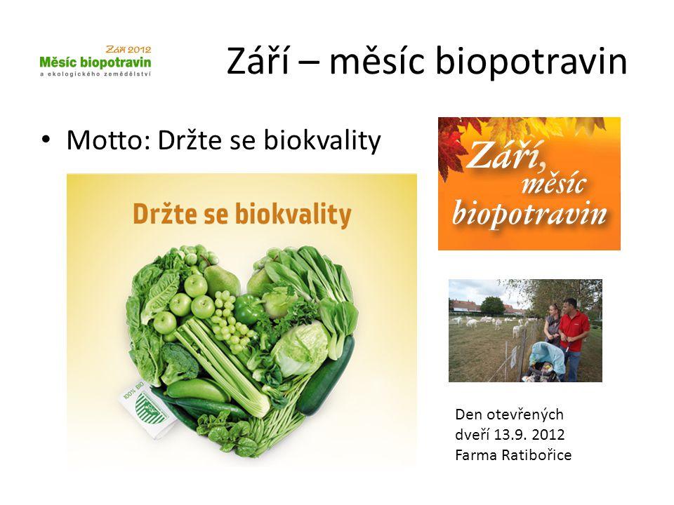 Září – měsíc biopotravin • Motto: Držte se biokvality Den otevřených dveří 13.9.