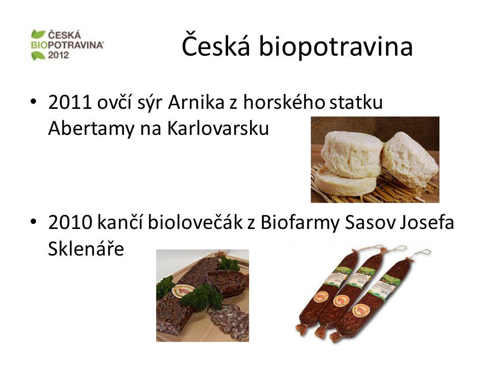 Česká biopotravina • 2011 ovčí sýr Arnika z horského statku Abertamy na Karlovarsku • 2010 kančí biolovečák z Biofarmy Sasov Josefa Sklenáře