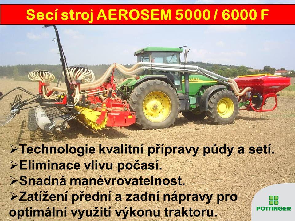  Technologie kvalitní přípravy půdy a setí.  Eliminace vlivu počasí.  Snadná manévrovatelnost.  Zatížení přední a zadní nápravy pro optimální využ