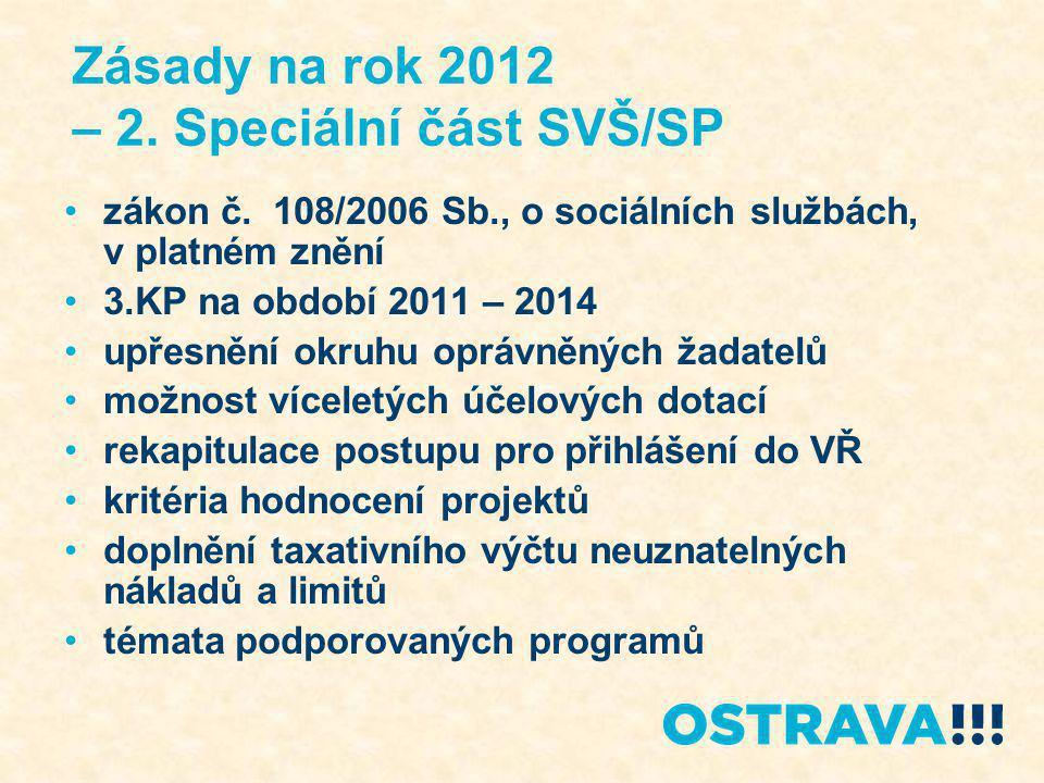 Zásady na rok 2012 – 2. Speciální část SVŠ/SP •zákon č.