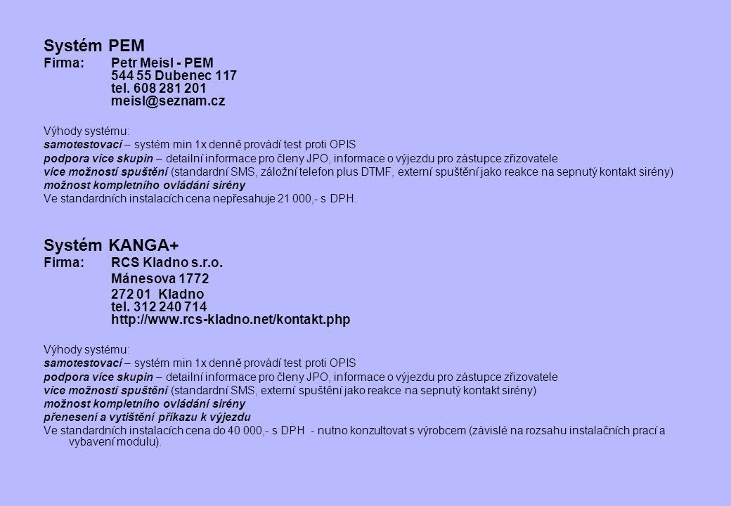 Systém PEM Firma: Petr Meisl - PEM 544 55 Dubenec 117 tel. 608 281 201 meisl@seznam.cz Výhody systému: samotestovací – systém min 1x denně provádí tes