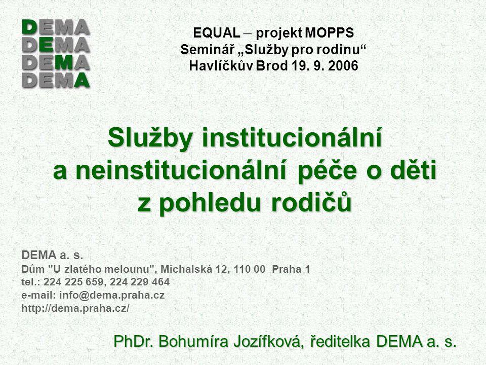 Služby institucionální a neinstitucionální péče o děti z pohledu rodičů DEMA a.
