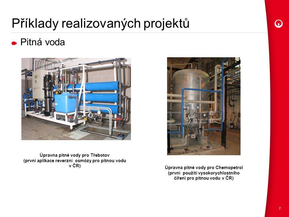 Příklady realizovaných projektů Pitná voda 7 Úpravna pitné vody pro Třebotov (první aplikace reverzní osmózy pro pitnou vodu v ČR) Úpravna pitné vody pro Chemopetrol (první použití vysokorychlostního čiření pro pitnou vodu v ČR)
