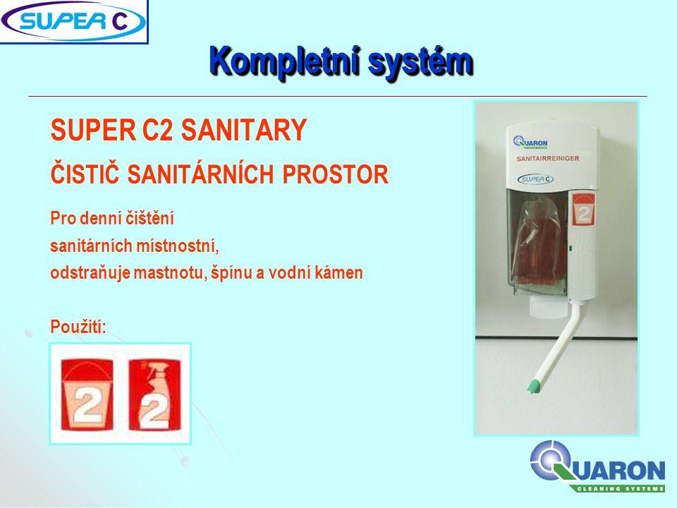 SUPER C2 SANITARY ČISTIČ SANITÁRNÍCH PROSTOR Pro denní čištění sanitárních místnostní, odstraňuje mastnotu, špínu a vodní kámen Použití:
