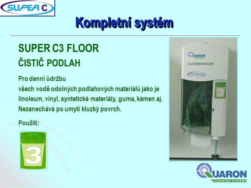 Kompletní systém SUPER C3 FLOOR ČISTIČ PODLAH Pro denní údržbu všech vodě odolných podlahových materiálů jako je linoleum, vinyl, syntetické materiály