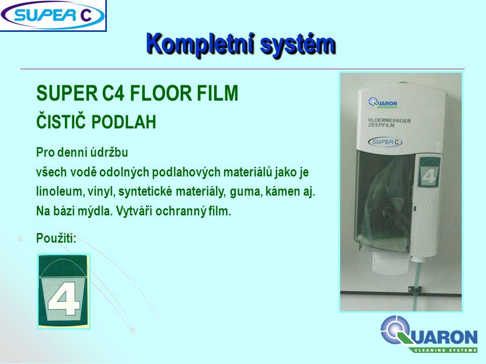 Kompletní systém SUPER C4 FLOOR FILM ČISTIČ PODLAH Pro denní údržbu všech vodě odolných podlahových materiálů jako je linoleum, vinyl, syntetické mate